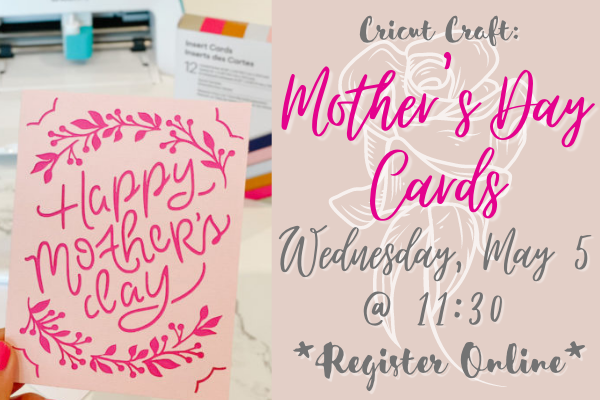 Cricut Craft: Mother's Day Cards